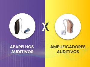 Aparelhos vs Amplificadores